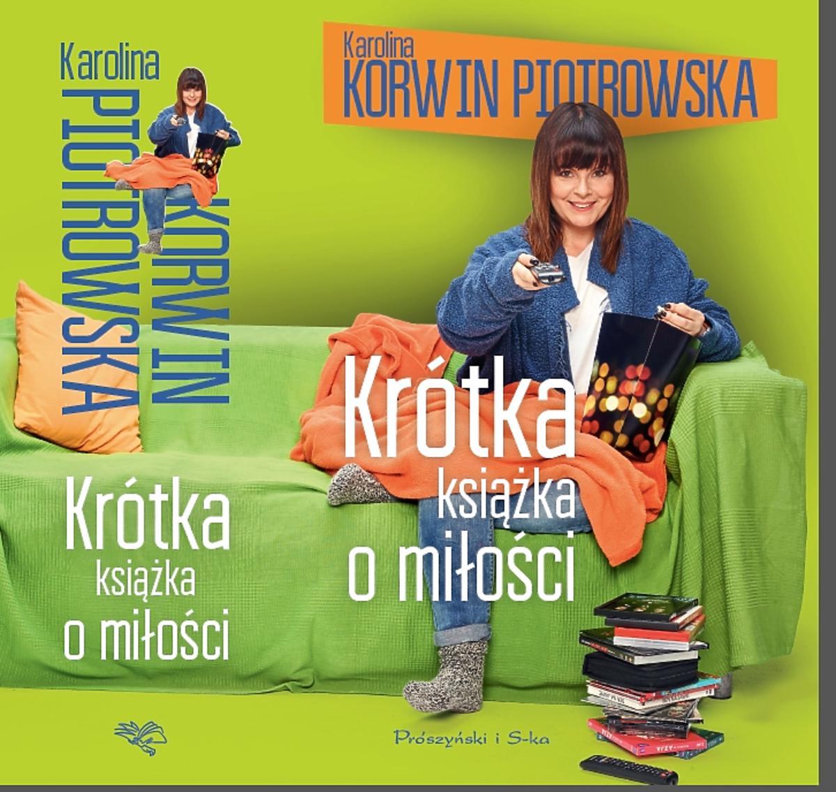 Karolina Korwin Piotrowska - Krótka książka o miłości