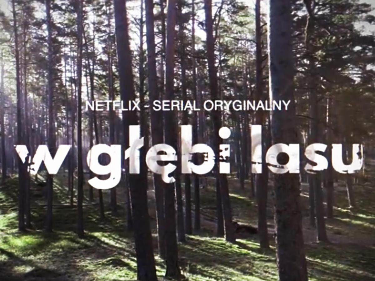 """""""W głębi lasu"""" nowy polski serial kryminalny na Netflix"""